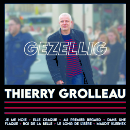 CD Gezellig – Thierry Grolleau